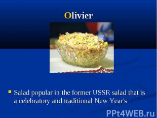 Olivier Salad popular in the former USSR salad that is a celebratory and traditi