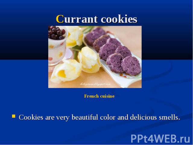 Currant cookies Cookies are very beautiful color and delicious smells.