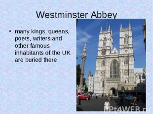 many kings, queens, poets, writers and other famous inhabitants of the UK are bu
