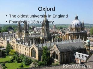 The oldest university in England The oldest university in England Founded in 13t