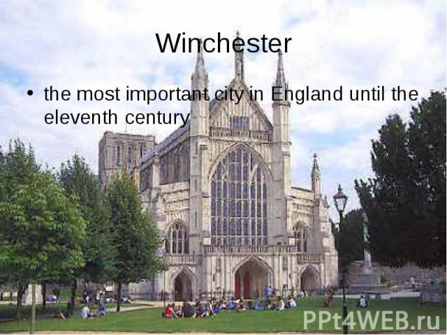 the most important city in England until the eleventh century the most important city in England until the eleventh century