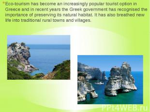 Eco-tourism has become an increasingly popular tourist option in Greece and in r