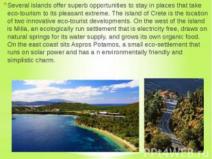 Several islands offer superb opportunities to stay in places that take eco-touri
