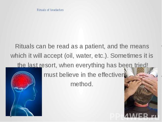 Rituals of headaches