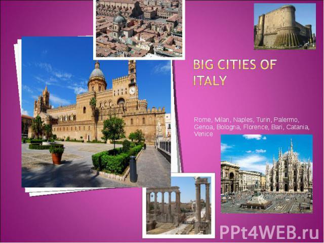 Rome, Milan, Naples, Turin, Palermo, Genoa, Bologna, Florence, Bari, Catania, Venice Rome, Milan, Naples, Turin, Palermo, Genoa, Bologna, Florence, Bari, Catania, Venice
