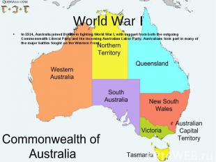 In 1914, Australia joined Britain in fighting World War I, with support from bot