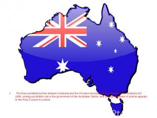 The final constitutional ties between Australia and the UK were severed with the