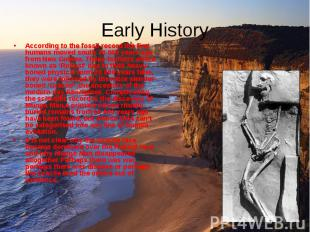According to the fossil record the first humans moved south 70 000 years ago fro