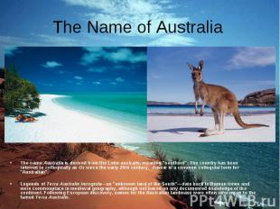 The nameAustraliais derived from theLatin australis, meaning &