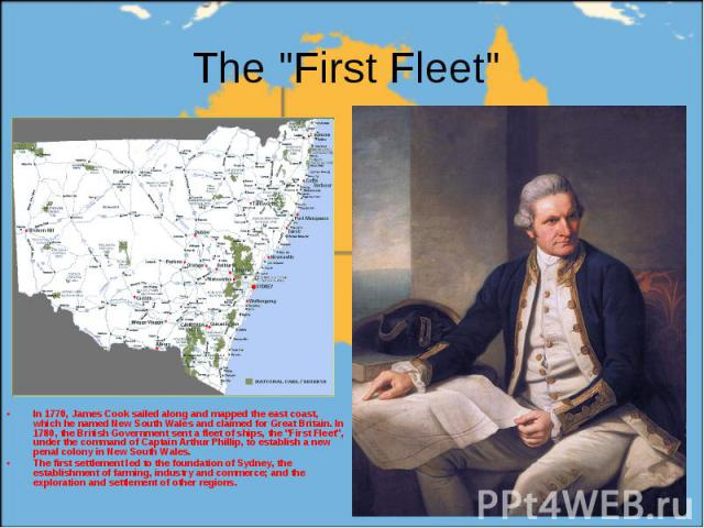 """In 1770, James Cook sailed along and mapped the east coast, which he named New South Wales and claimed for Great Britain. In 1780, the British Government sent a fleet of ships, the """"First Fleet"""", under the command of Captain Arthur Phillip…"""