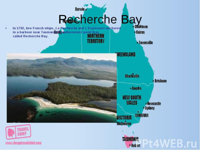 In 1792, two French ships,La RechercheandL'Espéranceanchored in a harbour near Tasmania's southernmost point they calledRecherche Bay. In 1792, two French ships,La RechercheandL'Espéranceanchored…