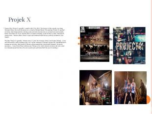 """Projek X Feature film """"Project X: greedily"""" created in the US in 2012."""