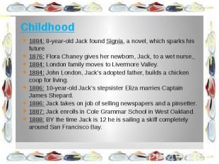 Childhood 1884: 8-year-old Jack found Signia, a novel, which sparks his future 1