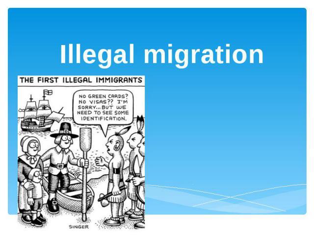 Illegal migration