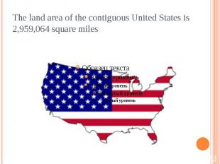 The land area of the contiguous United States is 2,959,064 square miles