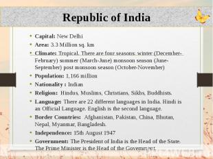 Capital: New Delhi Capital: New Delhi Area: 3.3 Million sq. km Climate: Tropical
