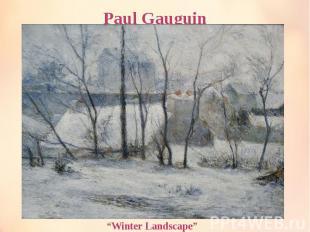 """Paul Gauguin """"Winter Landscape"""""""