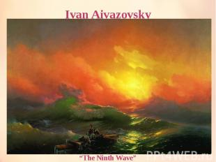 "Ivan Aivazovsky ""The Ninth Wave"""