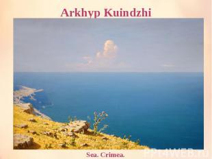 Arkhyp Kuindzhi Sea. Crimea.