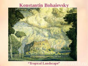 "Konstantin Bohaievsky ""Tropical Landscape"""