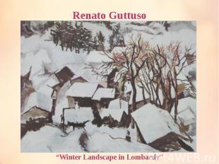 """Renato Guttuso """"Winter Landscape in Lombardy"""""""