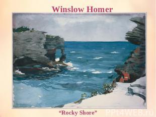 "Winslow Homer ""Rocky Shore"""