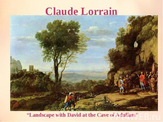 """Claude Lorrain """"Landscape with David at the Cave of Adullam"""""""