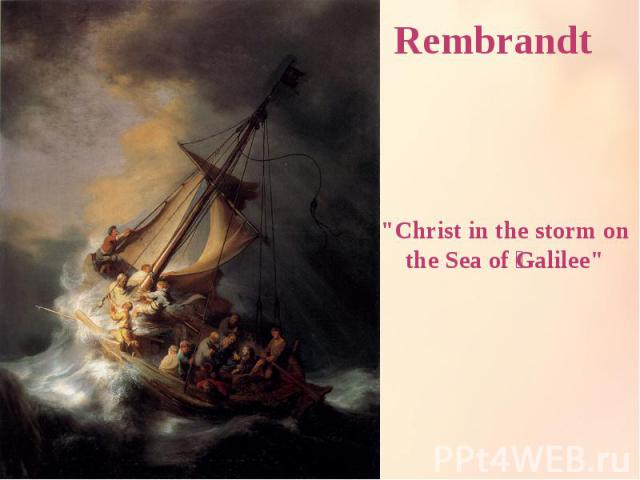 """Rembrandt """"Christ in the storm on the Sea of Galilee"""""""