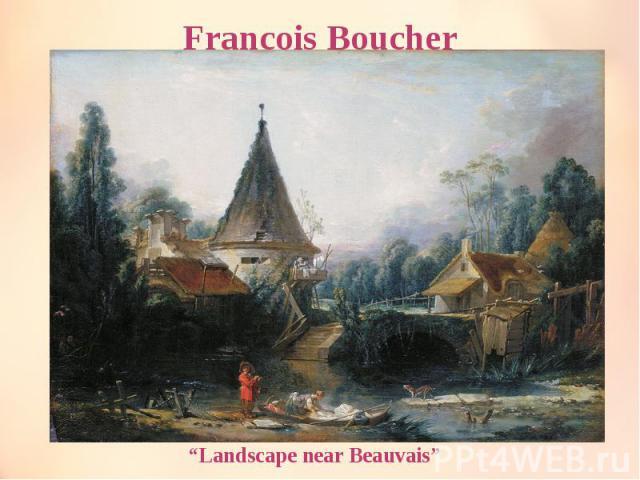 """Francois Boucher """"Landscape near Beauvais"""""""