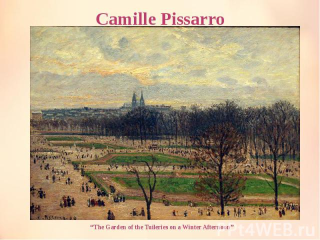 """Camille Pissarro """"The Garden of the Tuileries on a Winter Afternoon"""""""