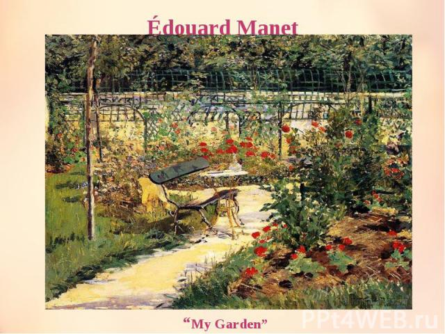 """Édouard Manet """"My Garden"""""""