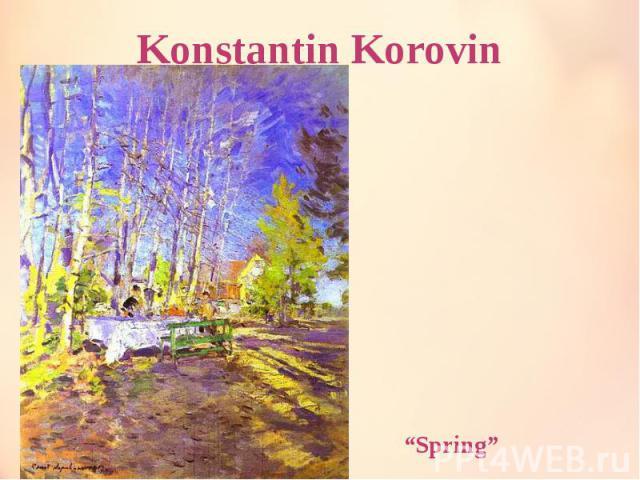 """Konstantin Korovin """"Spring"""""""