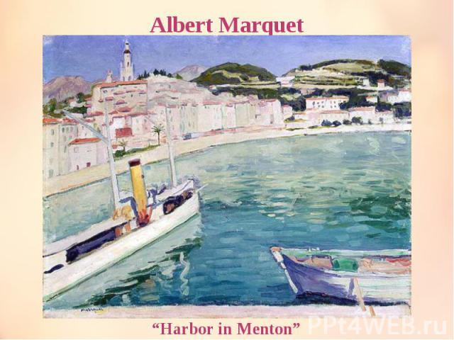 "Albert Marquet ""Harbor in Menton"""
