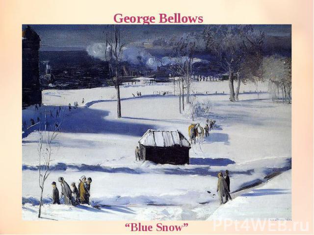"George Bellows ""Blue Snow"""