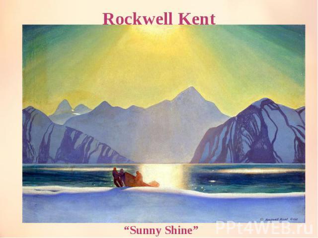 """Rockwell Kent """"Sunny Shine"""""""