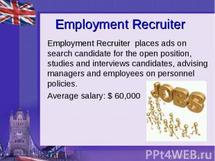 Employment Recruiter Employment Recruiter places ads on search candidate for the
