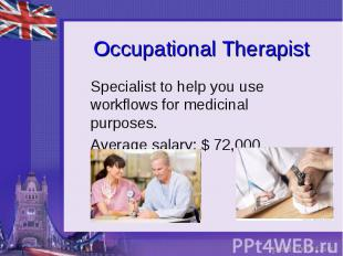 Occupational Therapist Specialist to help you use workflows for medicinal purpos