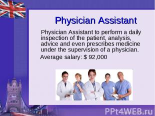 Physician Assistant Physician Assistant to perform a daily inspection of the pat