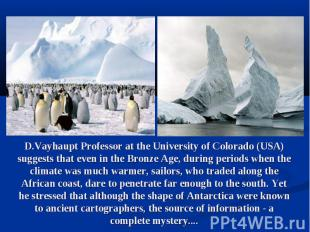 D.Vayhaupt Professor at the University of Colorado (USA) suggests that even in t