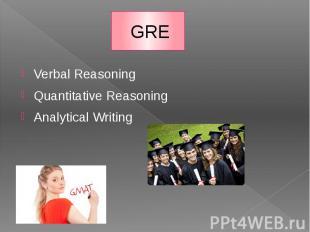 GRE Verbal Reasoning Quantitative Reasoning Analytical Writing