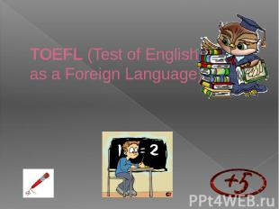 TOEFL(Test of English as a Foreign Language)
