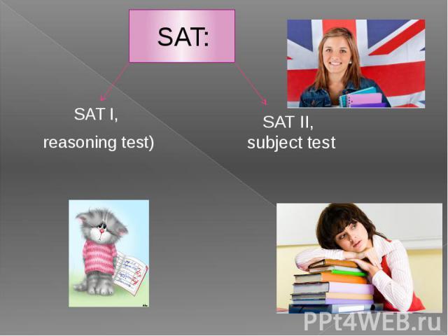 SAT: SAT I, reasoning test)
