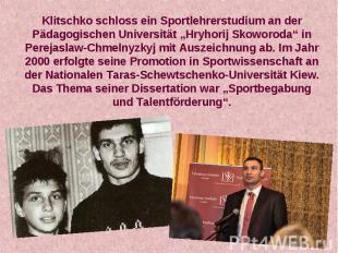 """Klitschko schloss ein Sportlehrerstudium an der Pädagogischen Universität """"Hryho"""