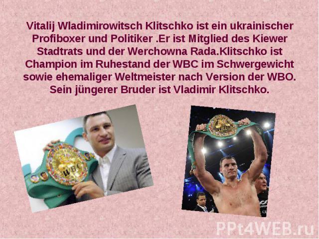 Vitalij Wladimirowitsch Klitschko ist ein ukrainischer Profiboxer und Politiker .Er ist Mitglied des Kiewer Stadtrats und der Werchowna Rada.Klitschko ist Champion im Ruhestand der WBC im Schwergewicht sowie ehemaliger Weltmeister nach Version der W…