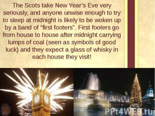 The Scots take New Year's Eve very seriously, and anyone unwise enough to try to