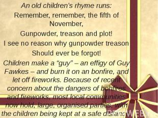 An old children's rhyme runs: An old children's rhyme runs: Remember, remember,