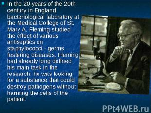 In the 20 years of the 20th century in England bacteriological laboratory at the