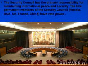 The Security Council has the primary responsibility for maintaining internationa