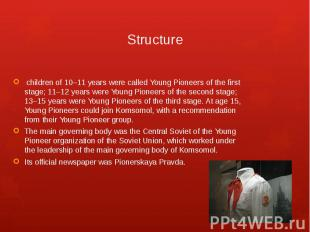 Structure children of 10–11 years were called Young Pioneers of the first stage;