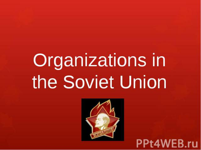 Organizations in the Soviet Union